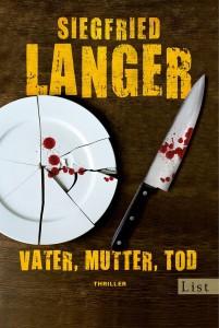 Siegfried Langer: Vater, Mutter, Tod; Ullstein Verlag, ISBN-13 9783548610511; 8,99 € [D]